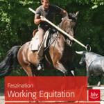 Faszination Working Equitation von Manolo Oliva